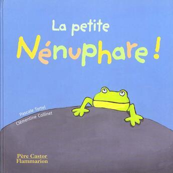 Couverture du livre « Petite nenuphare (la) » de Tortel-Brunet Pascal aux éditions Pere Castor