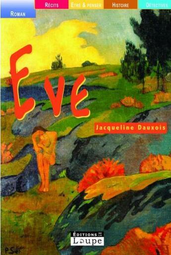 Couverture du livre « Eve » de Jacqueline Dauxois aux éditions Editions De La Loupe