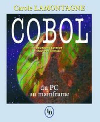 Couverture du livre « Cobol du PC au mainframe » de Carole Lamontagne aux éditions Loze Dion