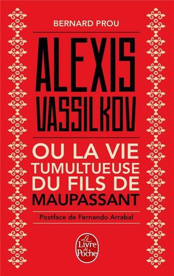 Couverture du livre « Alexis Vassilkov ou la vie tumultueuse du fils de Maupassant » de Bernard Prou aux éditions Lgf