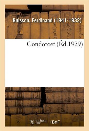 Couverture du livre « Condorcet » de Ferdinand Buisson aux éditions Hachette Bnf