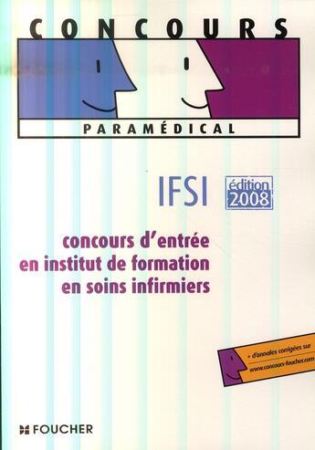 Couverture du livre « Concours d'entrée en IFSI (édition 2008) » de Regine Gioria aux éditions Foucher