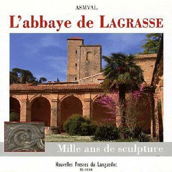 Couverture du livre « Abbaye de Lagrasse ; mille ans de sculpture » de Association Pour La aux éditions Nouvelles Presses Du Languedoc