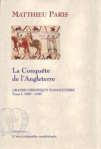 Couverture du livre « La grande chronique de Guillaume le conquérant » de Matthieu Paris aux éditions Paleo