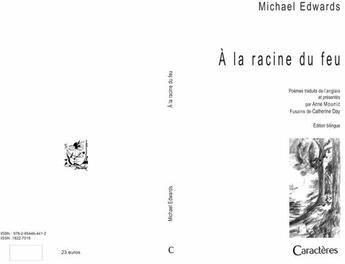 Couverture du livre « À la racine du feu » de Michael Edwards aux éditions Caracteres