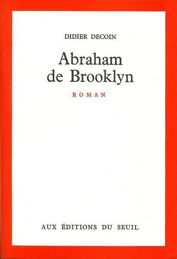 Couverture du livre « Abraham de Brooklyn » de Didier Decoin aux éditions Seuil