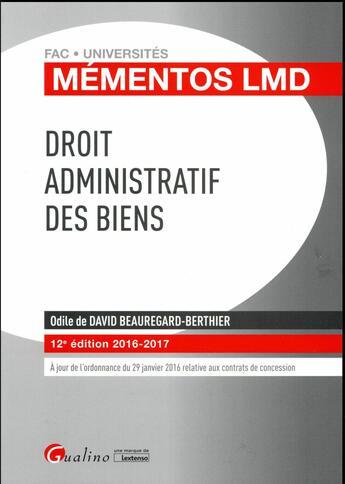 Couverture du livre « Droit administratif des biens 2016-2017 » de Odile De David Beauregard-Berthier aux éditions Gualino