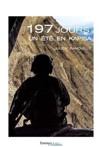 Couverture du livre « 197 jours ; un été en Kapisa » de Julien Panouille aux éditions Melibee