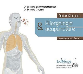 Couverture du livre « Cahiers cliniques ; allergologie et acupuncture ; acupuncture et santé » de Bernard Cygler et Bernard De Wurstemberger aux éditions Jouvence