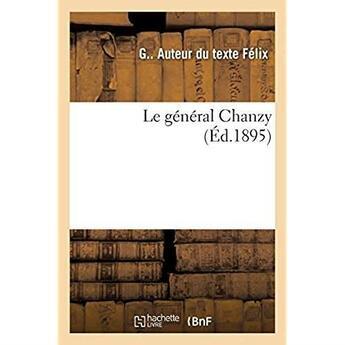 Couverture du livre « Le general chanzy » de Felix G aux éditions Hachette Bnf