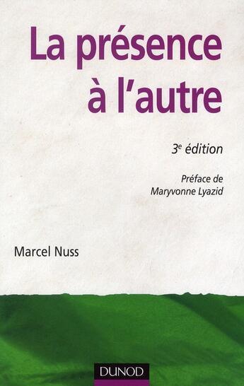 Couverture du livre « La présence à l'autre ; accompagner les personnes en situation de dépendance (3e édition) » de Marcel Nuss aux éditions Dunod