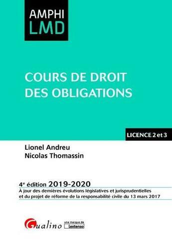 Couverture du livre « Cours de droit des obligations ; licence 2 et 3 (édition 2019/2020) » de Lionel Andreu et Nicolas Thomassin aux éditions Gualino