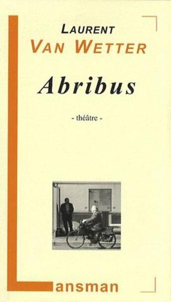 Couverture du livre « Abribus » de Van Wetter aux éditions Lansman