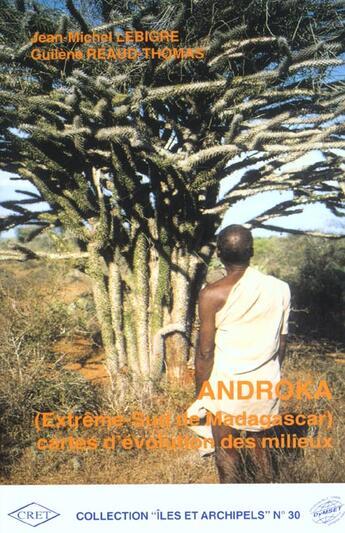 Couverture du livre « Androka (Extreme Sud De Madagascar). Cartes D'Evolution Des Milieux » de Jean-Michel Lebigre aux éditions Pu De Bordeaux