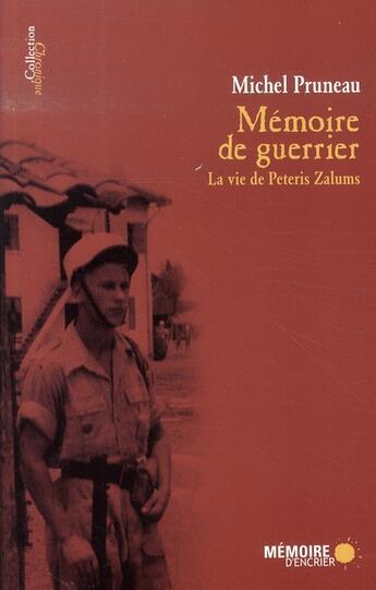 Couverture du livre « Mémoire de guerrier ; la vie de peteris zalums » de Michel Pruneau aux éditions Memoire D'encrier