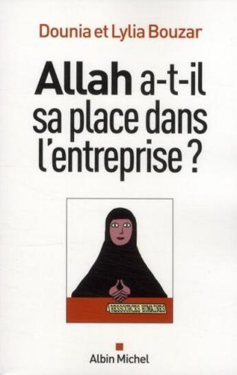 Couverture du livre « Allah a-t-il sa place dans l'entreprise ? » de Dounia Bouzar et Lylia Bouzar aux éditions Albin Michel