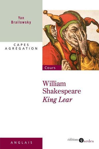 Couverture du livre « King Lear, de William Shakespeare » de Yan Brailowsky aux éditions Cdu Sedes