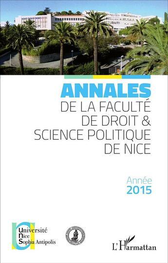 Couverture du livre « Annales de la faculté de droit et science politique de Nice ; année 2015 » de Universite De Nice 2 aux éditions Harmattan