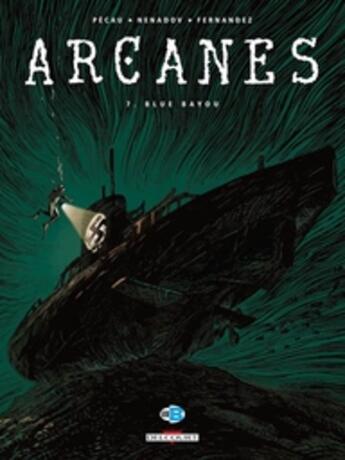 Couverture du livre « Arcanes t.7 ; blue bayou » de Jean-Pierre Pecau et Dejan Nenadov aux éditions Delcourt