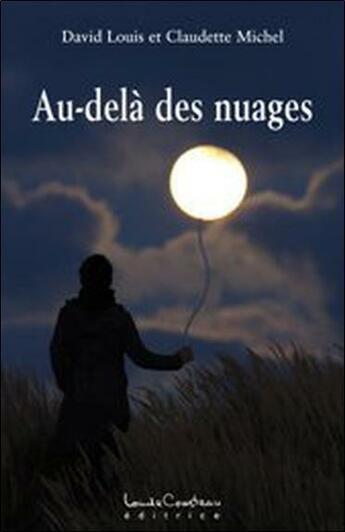 Couverture du livre « Au-delà des nuages » de Claudette Michel et David Louis aux éditions Louise Courteau