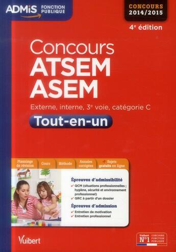 Couverture du livre « Concours ATSEM et ASEM tout-en-un ; concours 2014-2015 (4e édition) » de Elodie Laplace et Pierre-Brice Lebrun aux éditions Vuibert