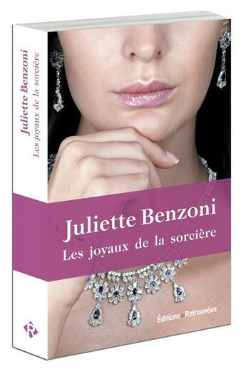 Couverture du livre « Les joyaux de la sorcière » de Juliette Benzoni aux éditions Les Editions Retrouvees