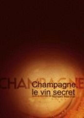 Couverture du livre « Champagne, le vin secret » de Richard Marchal aux éditions Pu De Reims