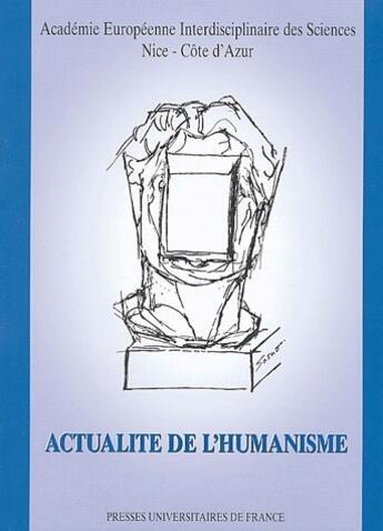 Couverture du livre « Actualité de l'humanisme » de Collectif aux éditions Academie Europeenne Des Sciences