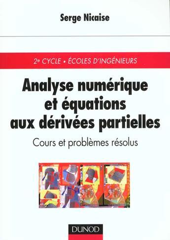 Couverture du livre « Analyse Numerique Et Equations Aux Derivées Partielles ; Cours Et Problemes Resolus » de Serge Nicaise aux éditions Dunod