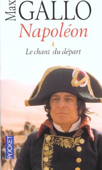 Couverture du livre « Napoleon T.1 ; Le Chant Du Depart » de Max Gallo aux éditions Pocket