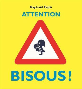 Couverture du livre « Attention bisous ! » de Raphael Fejto aux éditions Ecole Des Loisirs