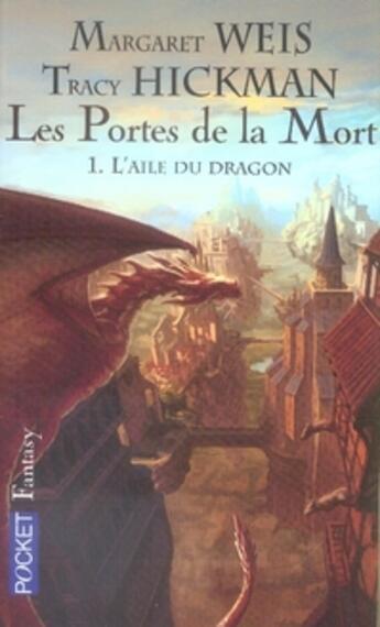 Couverture du livre « Les portes de la mort T.1 ; l'aile du dragon » de Margaret Weis et Tracy Hickman aux éditions Pocket
