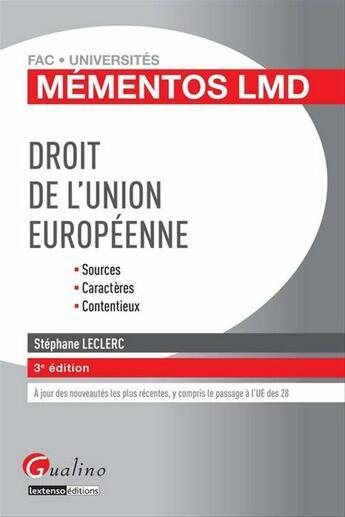Couverture du livre « Mementos Lmd Droit De L'Union Europeenne, 3eme Edition » de Stephane Leclerc aux éditions Gualino