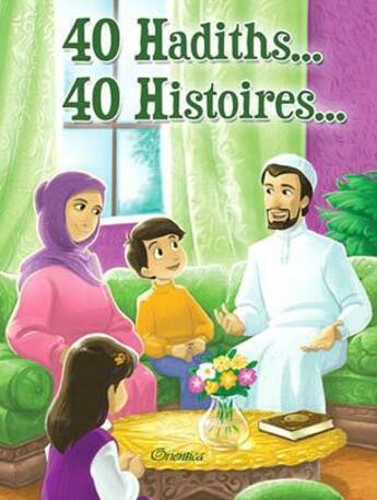 Couverture du livre « 40 hadiths... 40 histoires » de Amina Rekad aux éditions Orientica