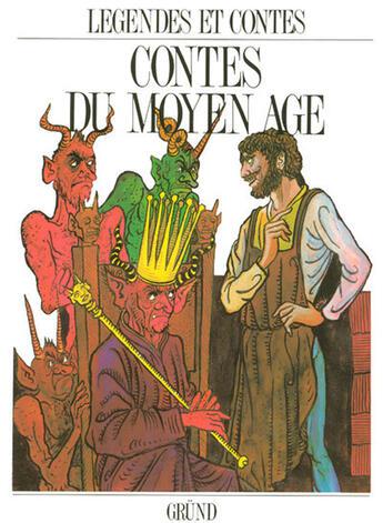 Couverture du livre « Contes Du Moyen Age » de Collectif aux éditions Grund