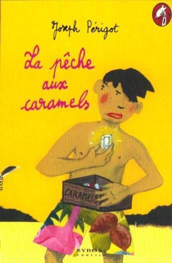 Couverture du livre « La Peche Aux Caramels » de Antonin Louchard et Joseph Perigot aux éditions Syros