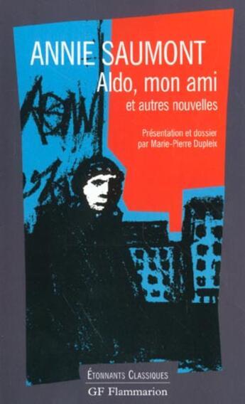 Couverture du livre « Aldo, Mon Ami Et Autres Nouvelles » de Annie Saumont aux éditions Flammarion