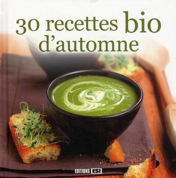 Couverture du livre « 30 recettes bio d'automne » de Collectif aux éditions Editions Esi