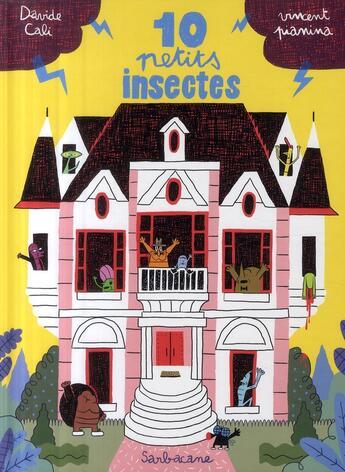 Couverture du livre « 10 petits insectes t.1 » de Davide Cali et Vincent Pianina aux éditions Sarbacane