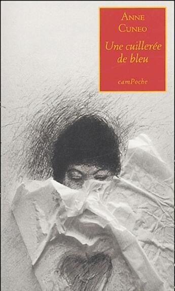 Couverture du livre « Une cuillerée de bleu » de Anne Cuneo aux éditions Bernard Campiche