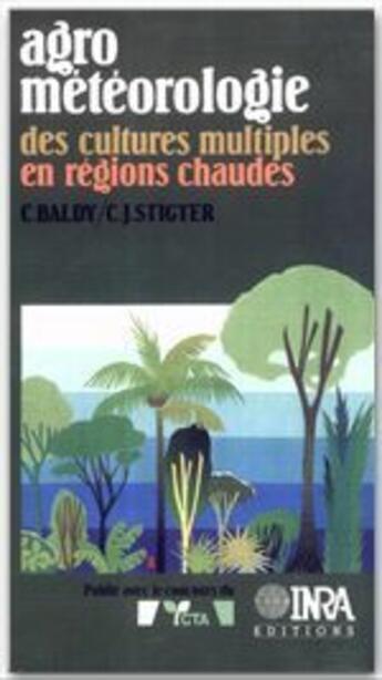 Couverture du livre « Agrometeorologie Des Cultures Multiples - Baldy/Agrometeorologie Des Cultures Multiples/En Region Ch » de Baldy aux éditions Inra