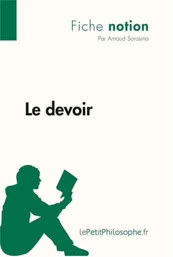 Couverture du livre « Le devoir » de Arnaud Sorosina aux éditions Lepetitphilosophe.fr