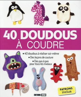 Couverture du livre « 40 doudous à coudre » de Collectif aux éditions Editions Esi