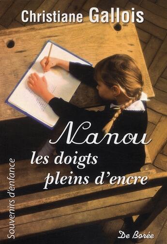 Couverture du livre « Nanou, les doigts pleins d'encre » de Christiane Gallois aux éditions De Boree