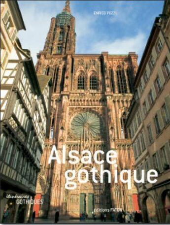 Couverture du livre « Alsace gothique » de Enrico Pozzi aux éditions Faton