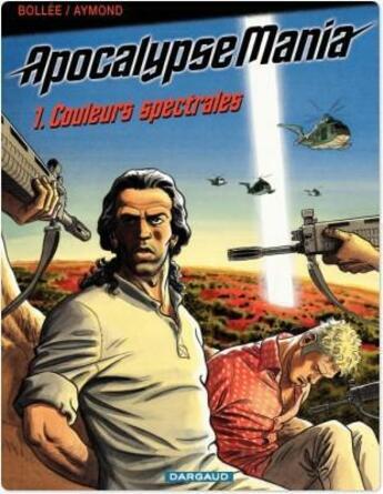 Couverture du livre « Apocalypse Mania T.1 ; Couleurs Spectrales » de Philippe Aymond et Bollee aux éditions Dargaud