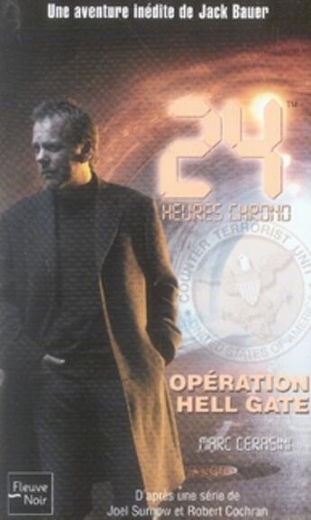 Couverture du livre « 24 heures chrono t.1 ; opération hell gate » de Marc Cerasini aux éditions Fleuve Noir