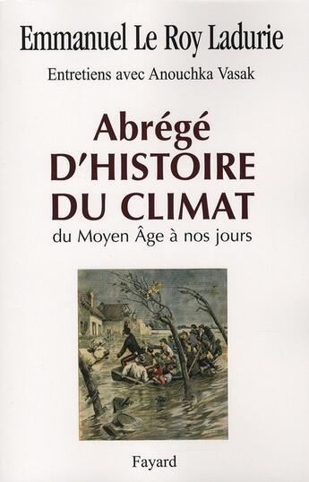 Couverture du livre « Abrégé d'histoire du climat » de Le Roy Ladurie-E aux éditions Fayard