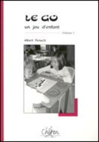 Couverture du livre « Le Go Un Jeu D'Enfant T.1 » de Fenech aux éditions Chiron
