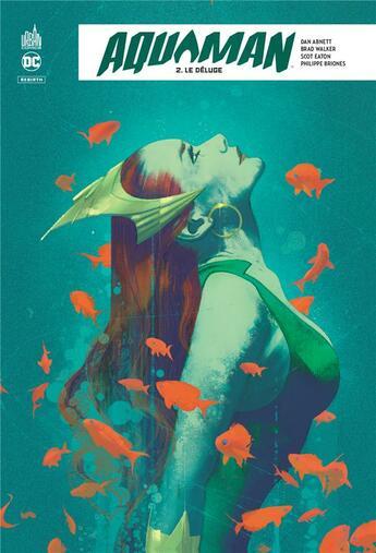 Couverture du livre « Aquaman rebirth T.2 ; le déluge » de Collectif aux éditions Urban Comics